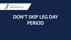 Perth Podiatrist Heel Pain Tip - Don't Skip Leg Day