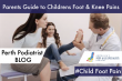 Parents Guide to Childrens Foot & Knee Pains